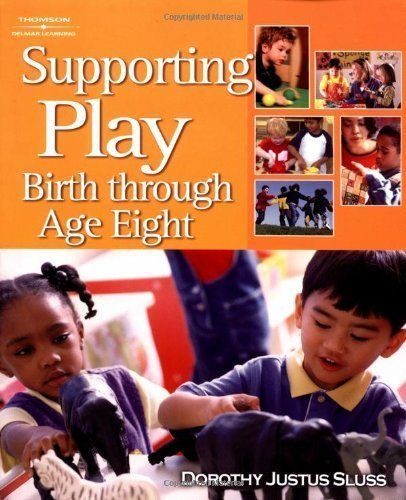 Supporting Play: Birth Through Age Eight by Sluss, Dorothy Justus 1st (first) Edition [Paperback(2004)]