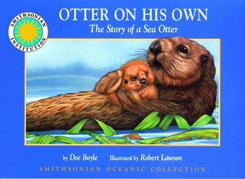 Otter on his Own: The Story of the Sea Otter - a Smithsonian Oceanic Collection Book (Paperback book)