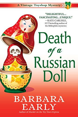 Death of a Russian Doll: A Vintage Toy Shop Mystery (Vintage Toyshop Mysteries) by [Barbara Early]