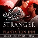 Stranger at Plantation Inn Audiobook by Jennifer Blake Narrated by Andi Arndt
