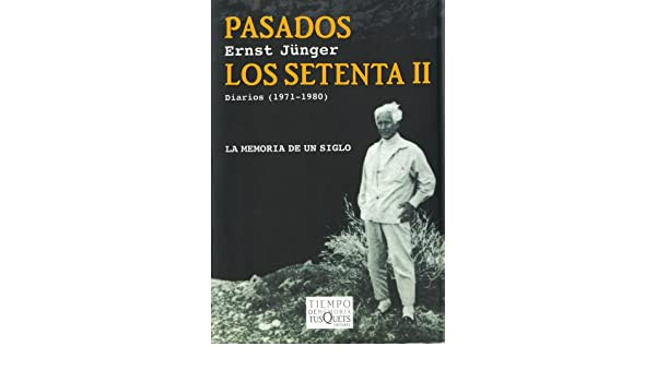 Pasados los setenta II. Diarios (Spanish Edition): Ernst Jünger: 9788483104828: Amazon.com: Books
