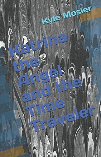 Download Katrina the Angel and the Time Traveler pdf epub