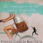 La mensajera de los sueños imposibles [The Messenger of Impossible Dreams] | Nieves Garcia Bautista