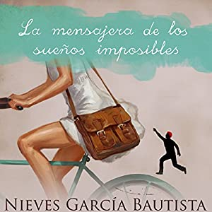 La mensajera de los sueños imposibles [The Messenger of Impossible Dreams] Audiobook