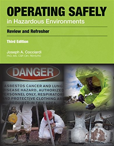 Operating Safely in Hazardous Environments: A Review and Refresher