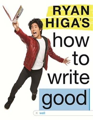 Ryan Higa�s How to Write Good