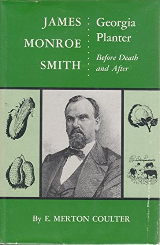 James Monroe Smith: Georgia Planter, Before Death and After