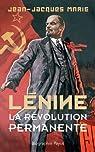 Lénine. La révolution permanente par Marie