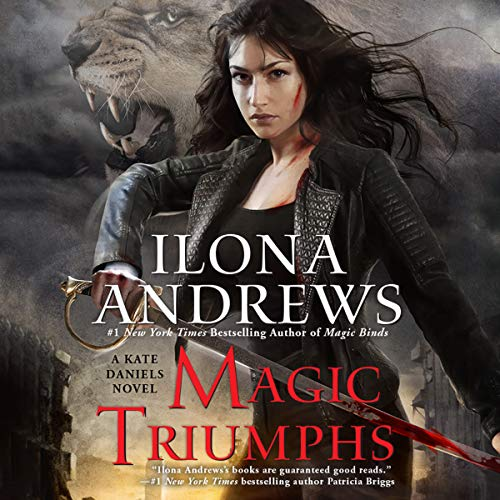 Magic Triumphs: Kate Daniels, Book 10
