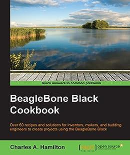 BeagleBone Black Cookbook by [Hamilton, Charles A.]