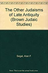 The Other Judaisms of Late Antiquity (Brown Judaic Studies)