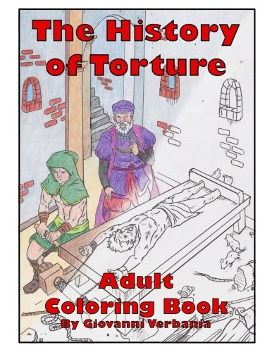 The History of Torture Adult Coloring Book