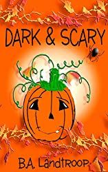 Dark & Scary (Halloween Adventure Series Book 2)