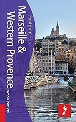 Marseille & Western Provence Footprint Focus Guide (Includes Aix-en-Provence, Arles, Avignon, Les Baux, Camargue)