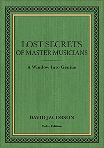 Lost Secrets of Master Musicians: A Window Into Genius