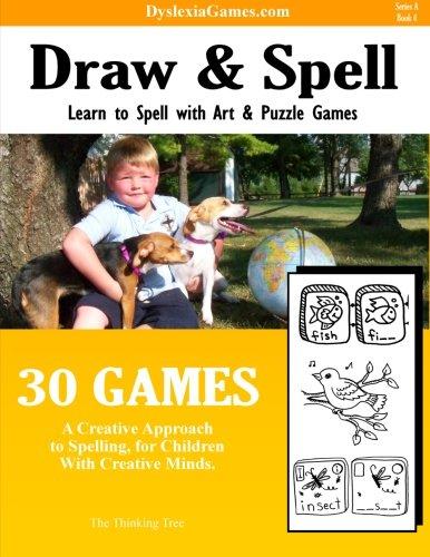 Dyslexia Games - Draw And Spell - Series A Book 4 (Dyslexia Games Series A) (Volume 4)