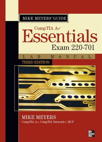 Download Mike Meyers CompTIA A+ Guide: Essentials Lab Manual, Third Edition (Exam 220-701): Essentials Lab Manual, Third Edition (Exam 220-701) (Mike Meyers' Computer Skills) Pdf