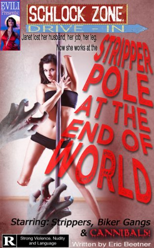 Stripper Pole At The End Of The World (Schlock Zone Drive In) (Pole Stripper Strippers)