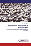 Settlement Problems in Bangladesh, Abul Hasnat, 3846516449