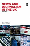 News and Journalism in the UK, McNair, Brian, 0415410711