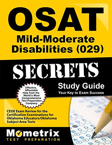OSAT Mild-Moderate Disabilities (029) Secrets Study Guide: CEOE Exam Review for the Certification Examinations for Oklahoma Educators / Oklahoma Subject Area Tests