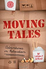 Moving Tales: Adventures in Relocaton Paperback