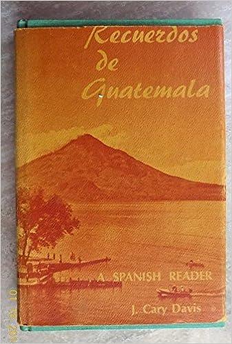 Recuerdos de Guatemala: A Spanish Reader (Spanish Edition) (Spanish) 1st Edition
