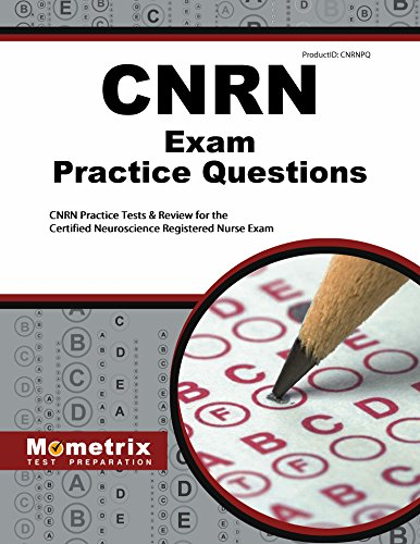 CNRN Exam Practice Questions: CNRN Practice Tests & Review for the Certified Neuroscience Registered Nurse Exam