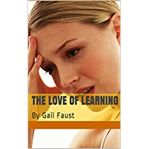 The Love of Learning: By Gail Faust
