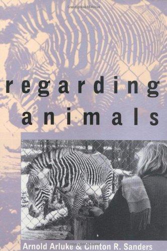 Regarding Animals (Animals, Culture and Society)
