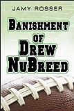 Banishment of Drew Nubreed, Jamy Rosser, 1607035456