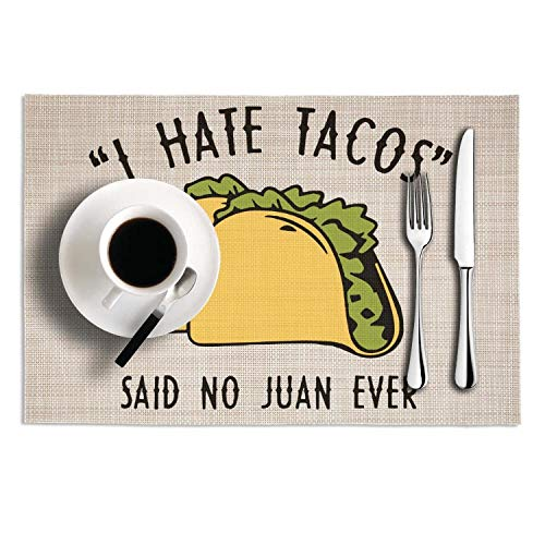 Set Of 2 Placemats 12X18 PVC Woven Vinyl I Hate Tacos Said No Juan Ever Heat-Resistant Stain Resistant Insulation Table Mat For Kitchen Dining Coffee -