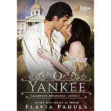 O Yankee (Casamento Arranjado Livro 2)