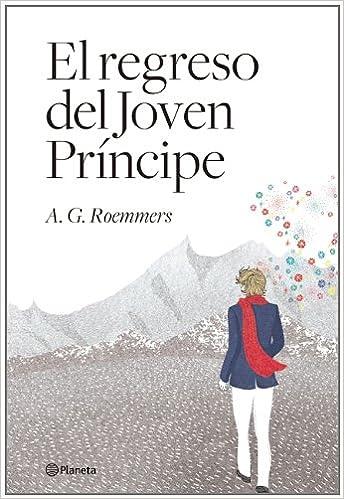El Regreso de Joven Principe: Amazon.es: Roemmers, Alejandro G ...