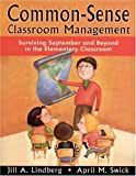 img - for Common-Sense Classroom Management: Surviving September and Beyond in the Elementary Classroom by Jill A. Lindberg (2001-11-06) book / textbook / text book