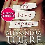 Sex Love Repeat | Alessandra Torre
