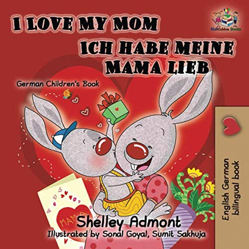 German Children's Books: I Love My Mom - Ich habe meine Mama lieb (English German bilingual books): English German childrens books (English German Bilingual Collection)
