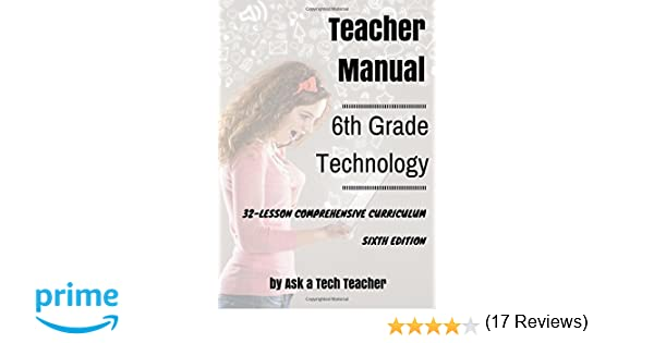 6th Grade Technology: 32-lesson Comprehensive Curriculum: Ask a ...