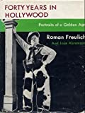 Forty Years in Hollywood, Roman Freulich and Joan Abramson, 0498078043
