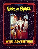 The Lost in Space Files: Wild Adventure ~ Volume Three (3)