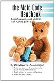 The Mold Code Handbook, Darryl Morris Aerobiologist, 1475960581