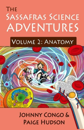 The Sassafras Science Adventures: Volume 2: Anatomy