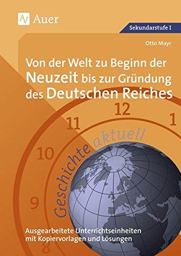 Geschichte aktuell, Von der Welt zu Beginn der Neuzeit bis zur Gründung des Deutschen Reiches Taschenbuch – 25. April 2016 Otto Mayr 3403027694 Lehrer Schulbücher