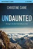 Undaunted, Christine Caine, 0310684587