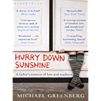 Hurry Down Sunshine: A father's memoir of love and madness (English Edition)