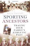 Sporting Ancestors, Keith Gregson, 0752458396