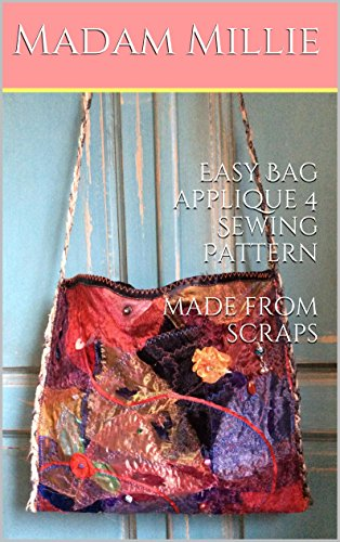 Easy Bead Patterns - Easy Bag applique 4 Sewing Pattern  made from scraps (Madam Millie's Eco Easy Upcycling)
