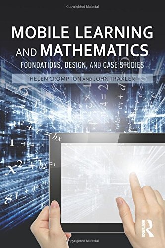 Mobile Learning and Mathematics: Foundations, Design, and Case Studies