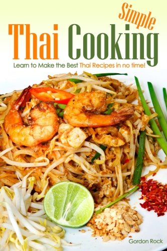 Download simple thai cooking learn to make the best thai recipes in download simple thai cooking learn to make the best thai recipes in no time book pdf audio idzsx6glw forumfinder Choice Image