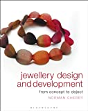 Jewellery Design and Development : International Concepts, Cherry, Norman, 1408124971